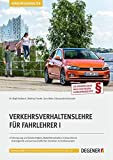 Verkehrsverhaltenslehre Für Fahrlehrer I: Fahreignung und Fahrtüchtigkeit, Mobilitätsverhalten in Deutschland. Heterogenität und partnerschaftliches Verhalten im Straßenverkehr
