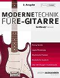 Moderne Technik für E-Gitarre: Picking, Legato, Rhythmusgefühl und Ausdruck