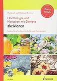 Hochbetagte und Menschen mit Demenz aktivieren - Durch das Jahr: Lieder, Geschichten, Gedichte und Anregungen. Ausgabe mit CD.