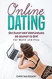 Online Dating: Die Kunst der Verführung – so gelingt es Dir! (Für Mann und Frau)