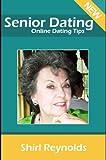 Senior Dating - Online Dating Tips (English Edition)