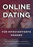 Online-Dating für introvertierte Männer: Eine klare Strategie für langfristigen Erfolg bei Frauen und Potenzialentfaltung