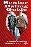 Senior Dating Guide: Senior Dating Advice And Tips