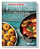 Wohlig warme Winterküche: Winterküche. So schmeckt die kalte Jahreszeit. Vielfalt pur. Die Entdeckung der gesunden Winterküche: mehr als 60 wärmende ... oder vegetarische Gerichte und Desserts