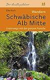 Wandern Schwäbische Alb Mitte: Unterwegs mit der ganzen Familie