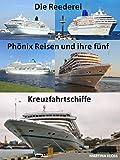 Die Reederei Phönix Reisen und ihre fünf Kreuzfahrtschiffe