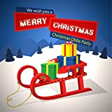We Wish You a Merry Christmas - Christmas Oldie Party