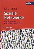 Soziale Netzwerke: Konzepte und Forschungsmethoden