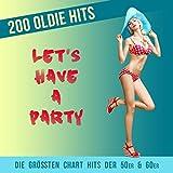 Let's have a party - 200 Oldie Hits (Die größten Chart Hits der 50er & 60er)