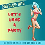 Let's have a party - 200 Oldie Hits (Die größten Chart Hits der 50er & 60er)
