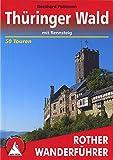 Thüringer Wald: mit Rennsteig. 50 Touren. Mit GPS-Daten (Rother Wanderführer)