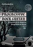 Progressive Rock Guitar: Dein Guide zu Modern Prog Rock & Metal