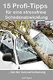 15 Profi-Tipps für eine stressfreie Schadenabwicklung, bei der Autoversicherung: Endlich nimmt mich einer bei der Versicherung auch Ernst!