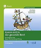 Komm mit in das gesunde Boot - Kindergarten: Bewegung, Ernährung und Freizeitgestaltung mit den Inselpiraten (Kindergarten)