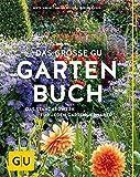 Das große GU Gartenbuch: Das Standardwerk für jeden Gartenliebhaber (GU Gartenspaß)