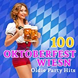 100 Oktoberfest Wiesn Oldie Party Hits (2015 Edition)